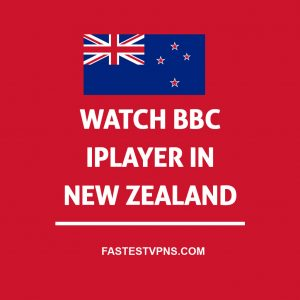 How to Watch BBC iPlayer in New Zealand