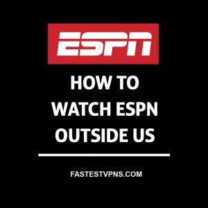 How to Watch ESPN Outside US