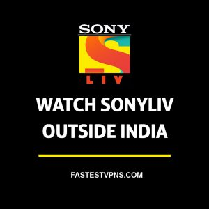 How to Watch Sonyliv Outside India?