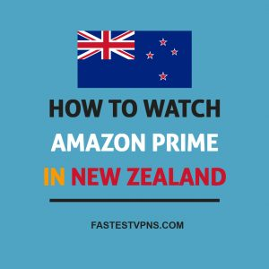 Watch Amazon Prime in New Zealand