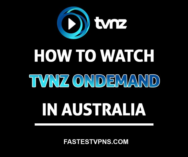 How To Watch TVNZ OnDemand In Australia?