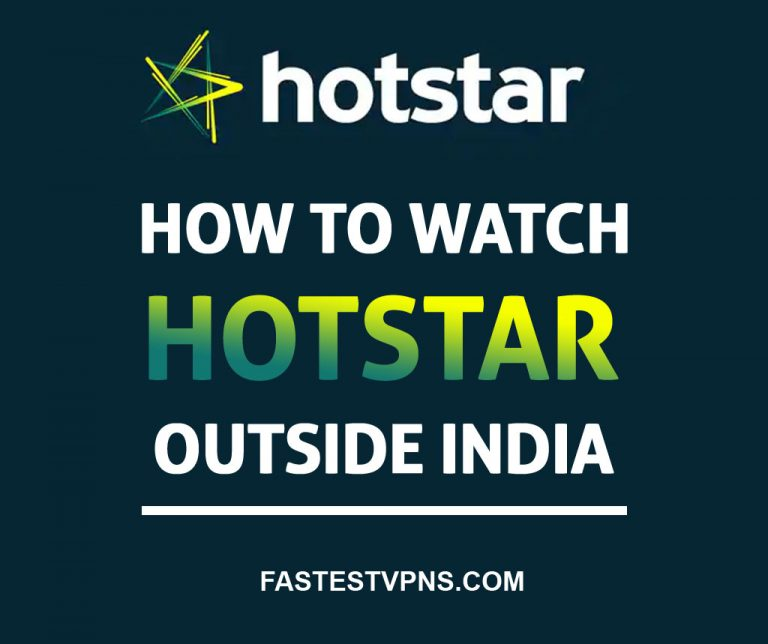 How to Watch Hotstar Outside India?