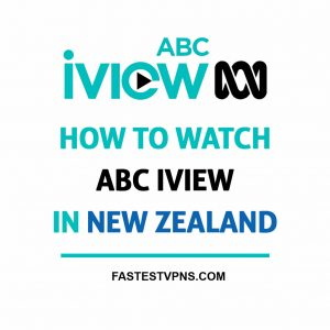 How to Watch ABC iView in New Zealand