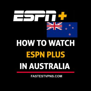 How to Watch ESPN Plus in Australia