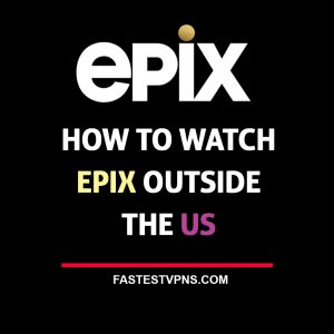 Watch Epix Outside US