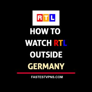 How to Watch RTL Outside Germany