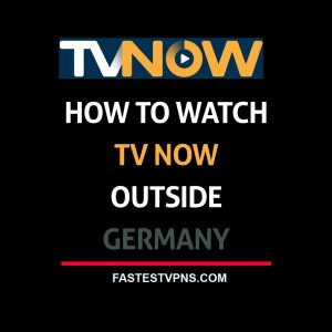Watch TV Now Outside Germany