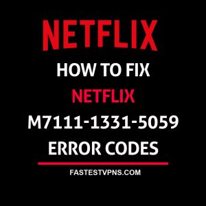 How to Fix Netflix m7111-1331-5059 Error Code