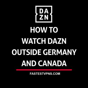 Watch DAZN outside Germany and Canada