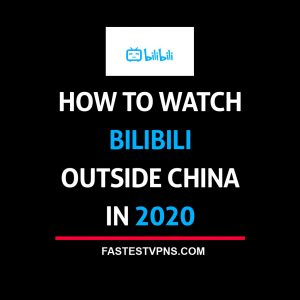 How to Watch Bilibili Outside China