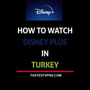 watch disney plus in turkey