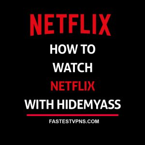 Watch Netflix with HideMyAss