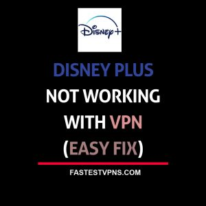 Disney Plus Not Working with VPN