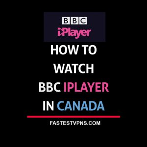 Watch BBC iPlayer in Canada