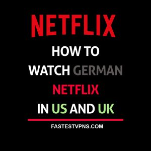 Watch German Netflix in US and UK