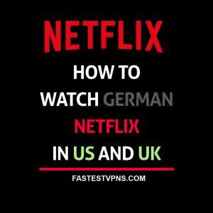 Watch German Netflix in US and UK