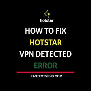 Hotstar VPN Detected Error
