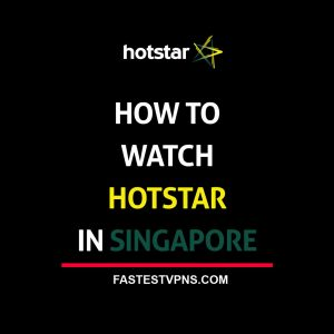 watch hotstar in singapore