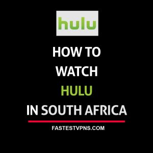 Watch Hulu in South Africa