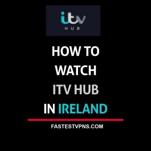Watch ITV Hub in Ireland