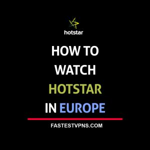 watch hotstar in europe