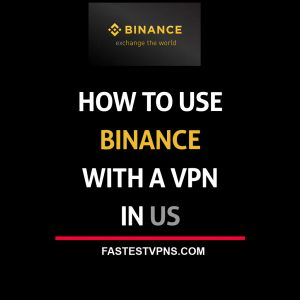 Use Binance with a VPN in US