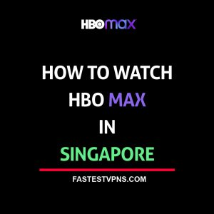 watch hbo max in singapore